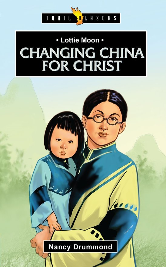 Lottie Moon, Changing China for Christ