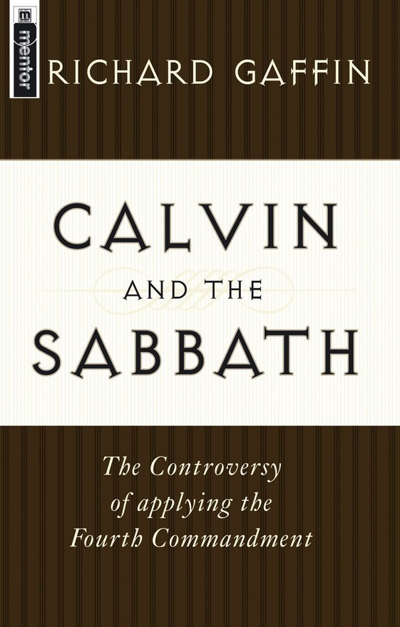 Calvin and the Sabbath, The Controversy of Applying the Fourth Commandment
