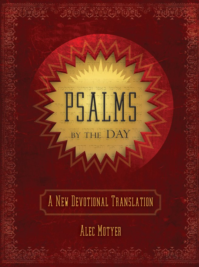 Psalms by the Day, A New Devotional Translation
