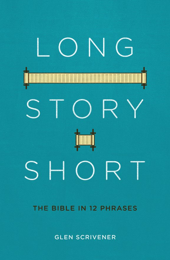 Long Story Short, The Bible in 12 Phrases