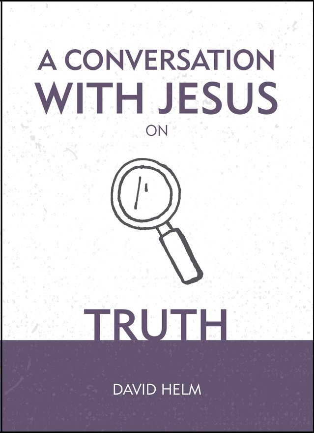 A Conversation With Jesus… on Truth