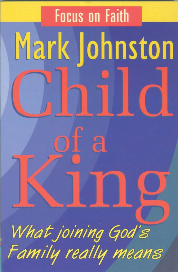 Child of a King, What joining God's Family really means