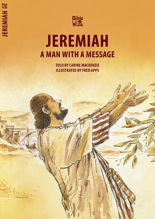 Jeremiah, A Man With a Message
