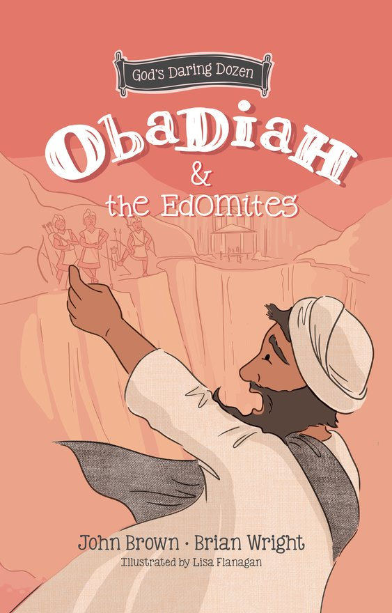 Obadiah and the Edomites, The Minor Prophets, Book 3