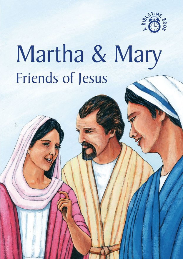 Martha & Mary, Friends of Jesus