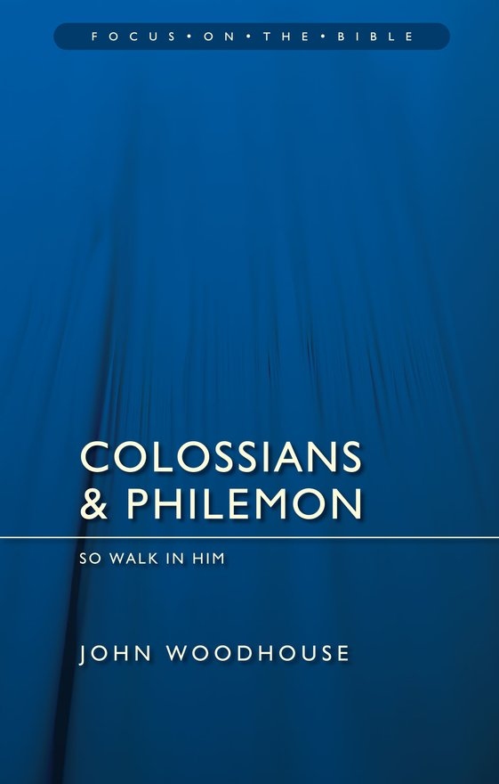 Colossians & Philemon, So Walk In Him