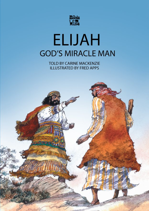 Elijah, God's Miracle Man