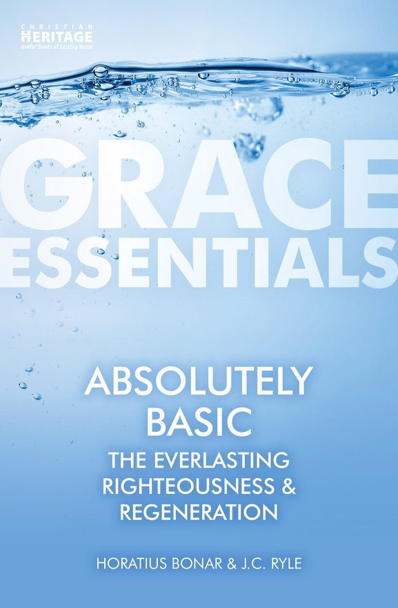 Absolutely Basic, The Everlasting righteousness & Regeneration