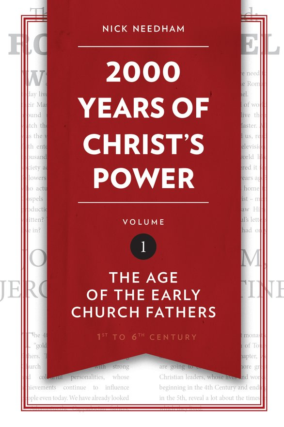 2,000 Years of Christ's Power Vol. 1, The Age of the Early Church Fathers