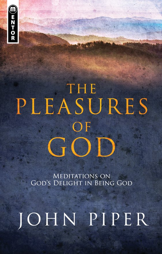 The Pleasures of God, Meditations on God's Delight in being God