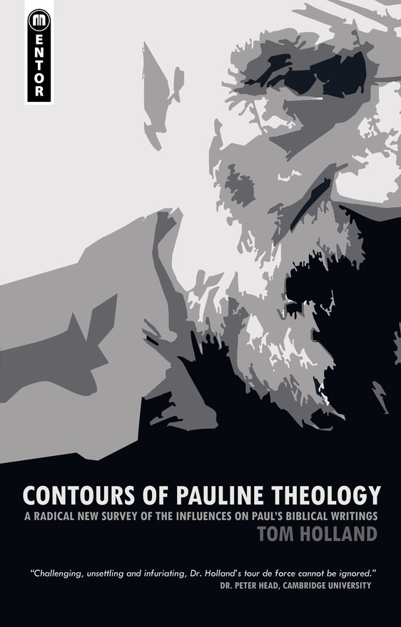 Contours of Pauline Theology, A Radical New Survey of the Influences on Paul's Biblical Writings
