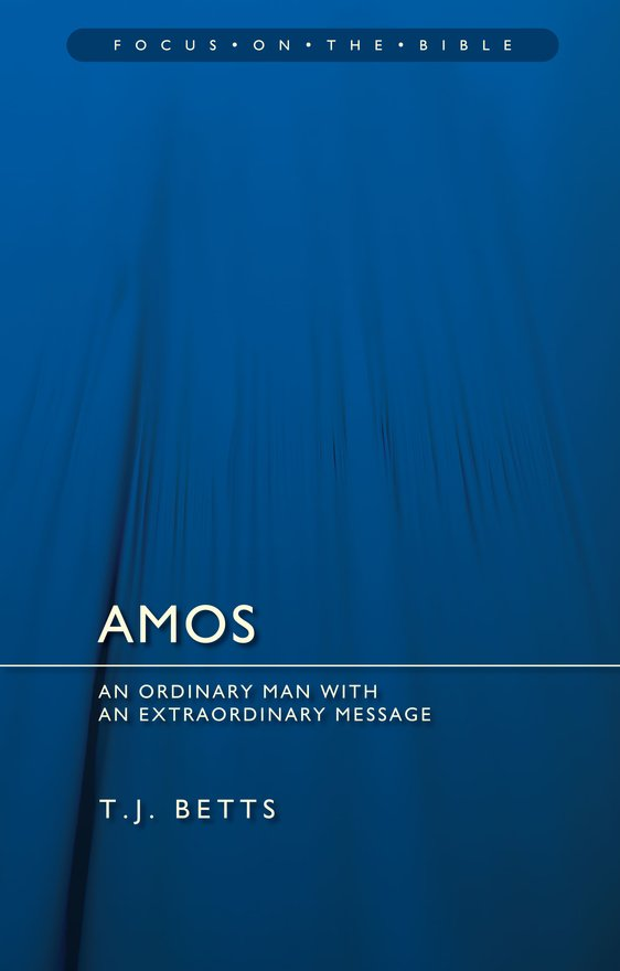 Amos , An Ordinary Man with an Extraordinary Message