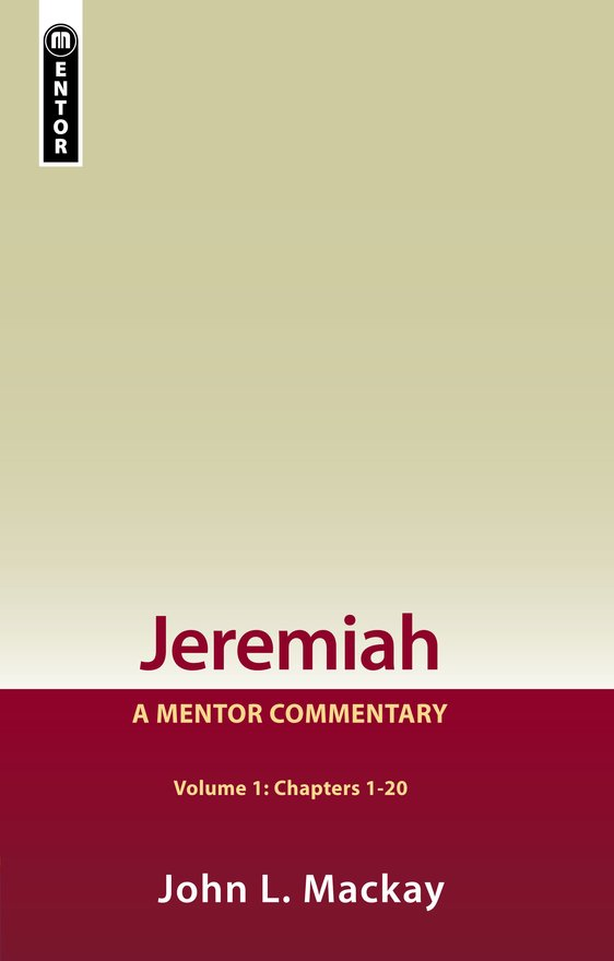 Jeremiah Volume 1 (Chapters 1-20), A Mentor Commentary