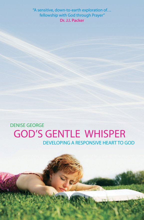 God's Gentle Whisper, Developing a Responsive Heart to God