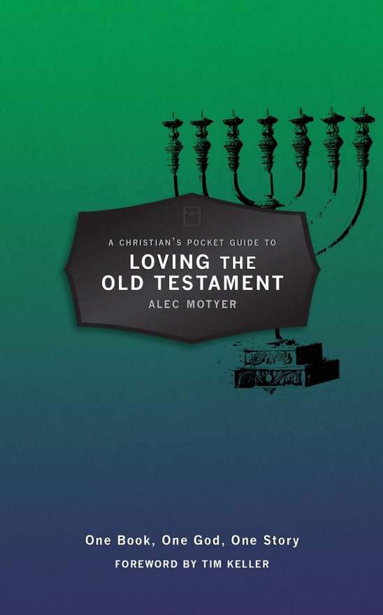 A Christian's Pocket Guide to Loving The Old Testament, One Book, One God, One Story