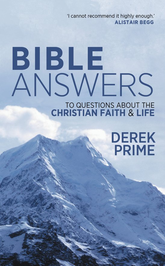 Bible Answers, To Questions About the Christian Faith & Life
