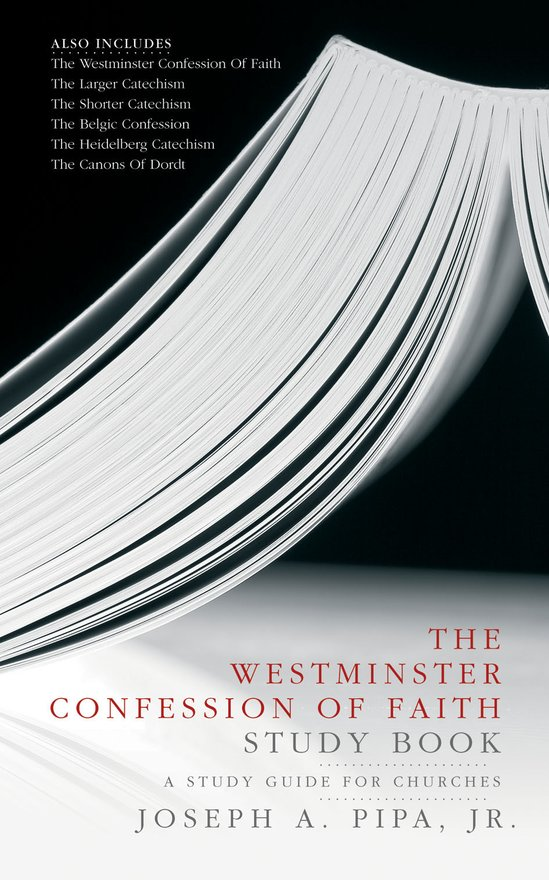 The Westminster Confession of Faith Study Book, A Study Guide for Churches
