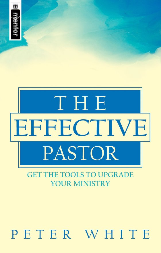 The Effective Pastor, Get the tools to upgrade your ministry