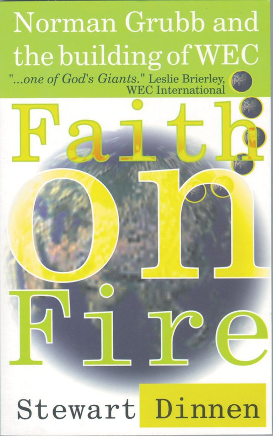 Faith on Fire, Norman Grubb and the building of WEC