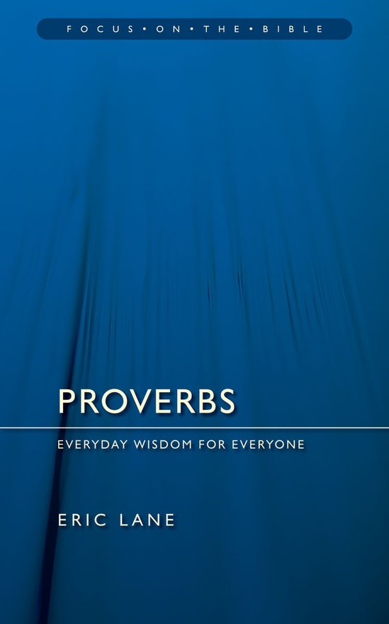 Proverbs, Everyday Wisdom for Everyone