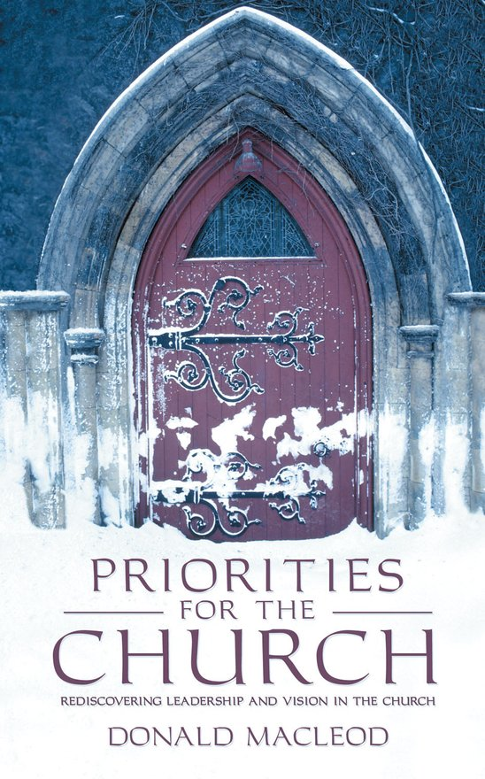 Priorities for the Church, Rediscovering Leadership and Vision in the Church