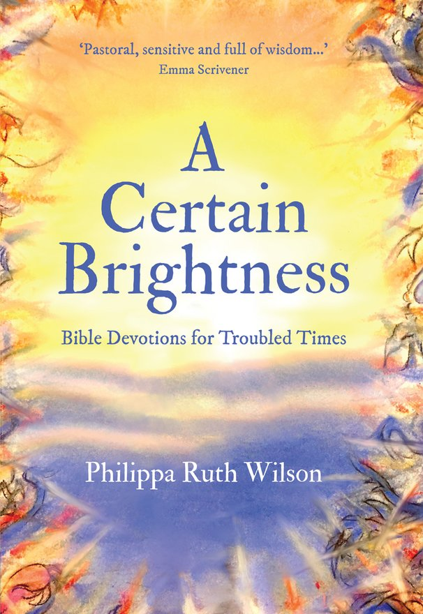 A Certain Brightness, Bible Devotions for Troubled Times