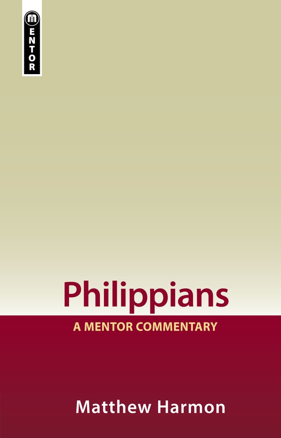 Philippians, A Mentor Commentary