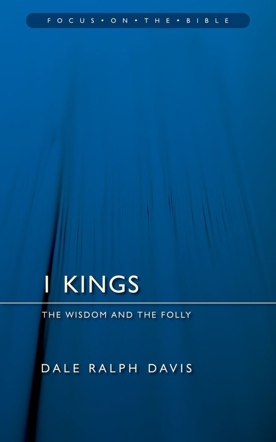 1 Kings, The Wisdom And the Folly
