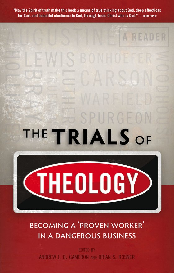 The Trials of Theology, Becoming a 'proven worker' in a dangerous business