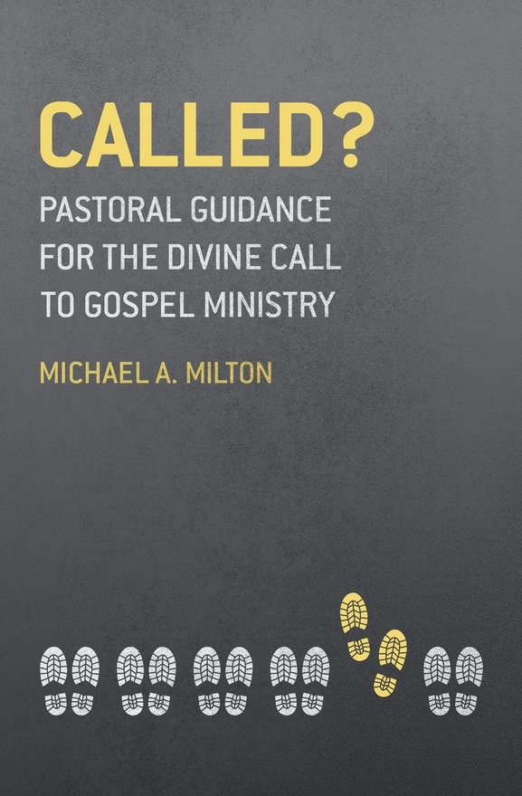Called?, Pastoral Guidance for the Divine Call to Gospel Ministry