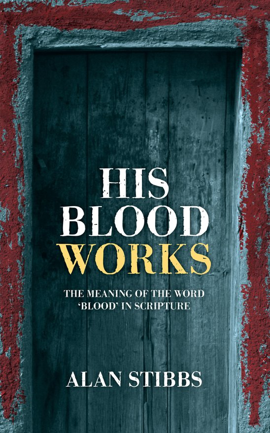 His Blood Works, The Meaning of the Word 'blood' in Scripture