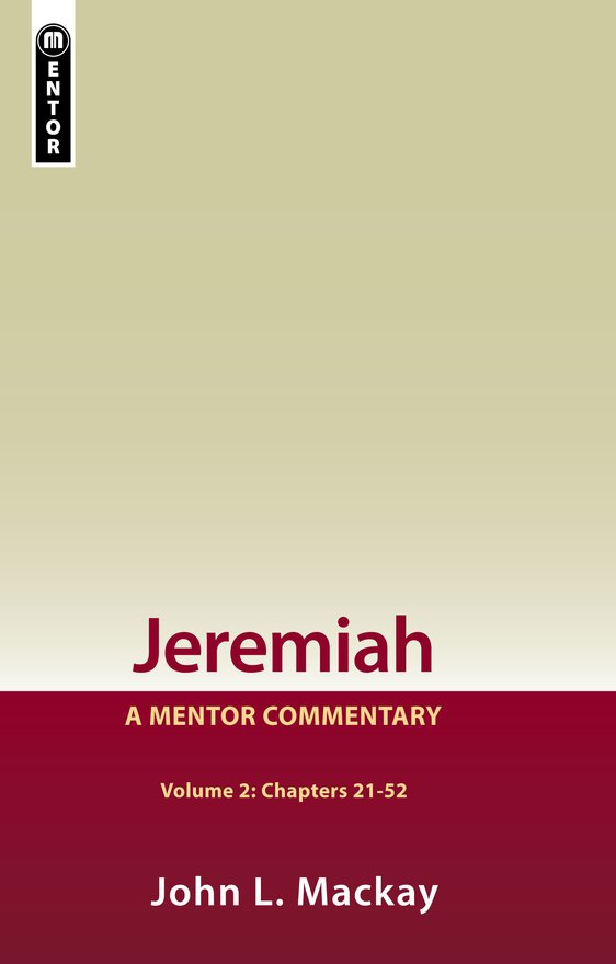 Jeremiah Volume 2 (Chapters 21-52), A Mentor Commentary