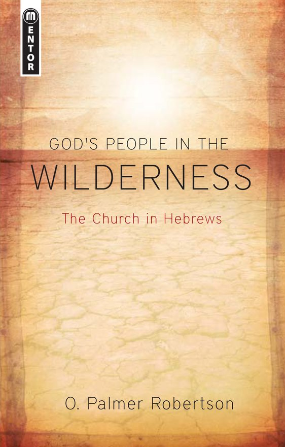 God's People in the Wilderness, The Church in Hebrews