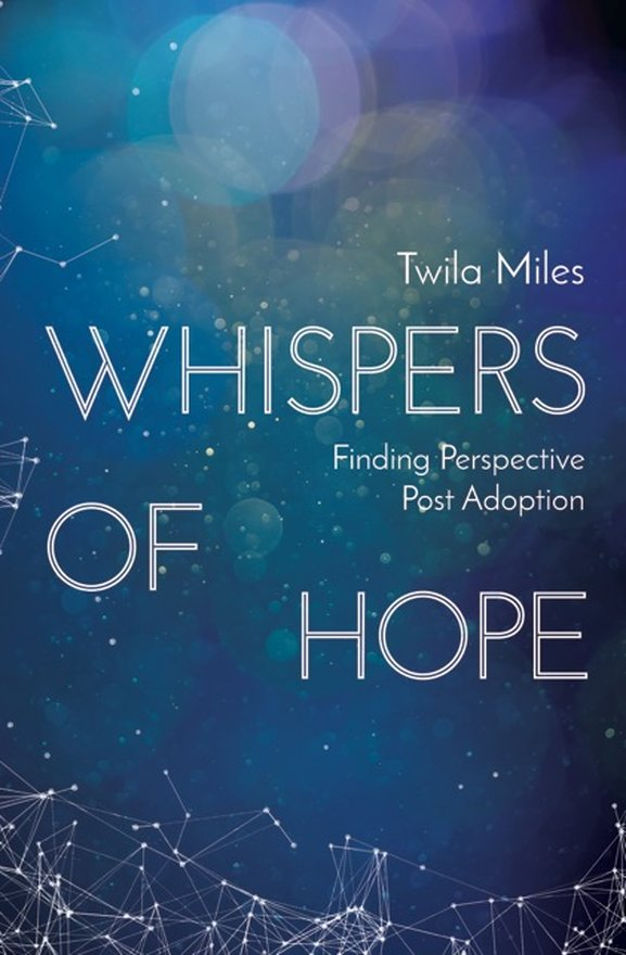 Whispers of Hope, Finding Perspective Post Adoption