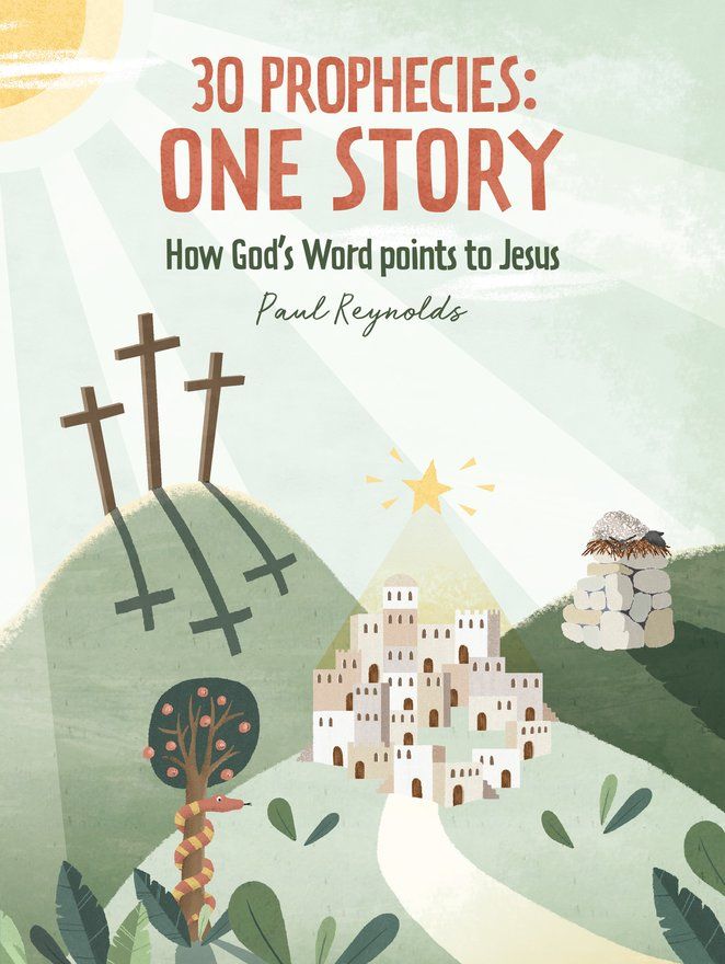 30 Prophecies: One Story, How God's Word Points to Jesus
