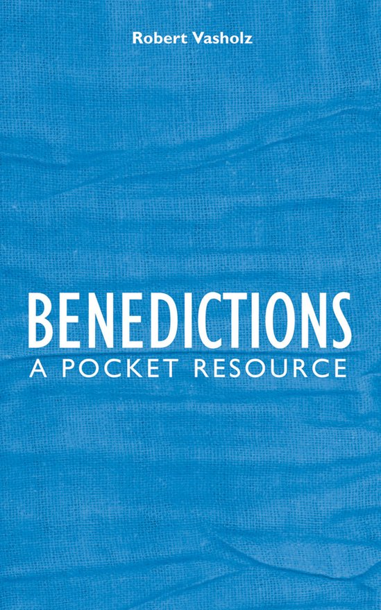 Benedictions, A Pocket Resource