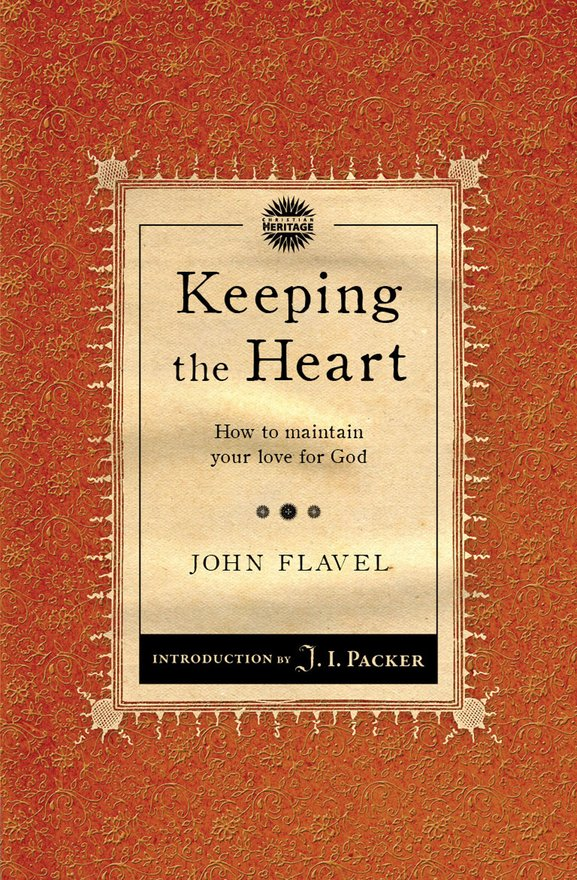 Keeping the Heart, How to maintain your love for God