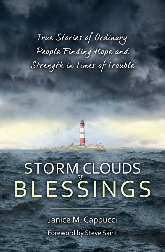 Storm Clouds of Blessings, True Stories of Ordinary People Finding Hope and Strength in Times of Trouble