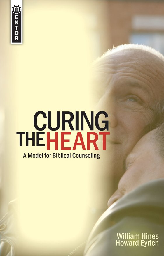 Curing the Heart, A Model for Biblical Counseling