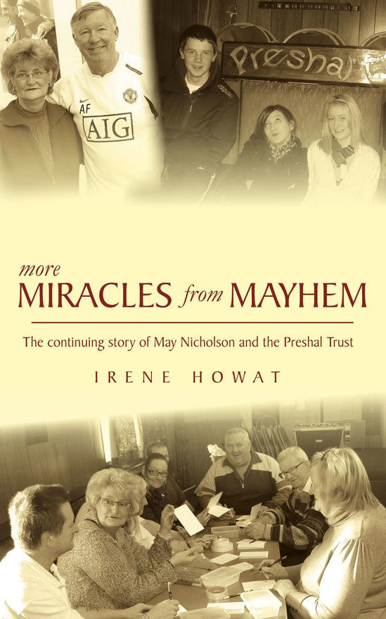More Miracles from Mayhem, The Continuing Story of May Nicholson and the Preshal Trust