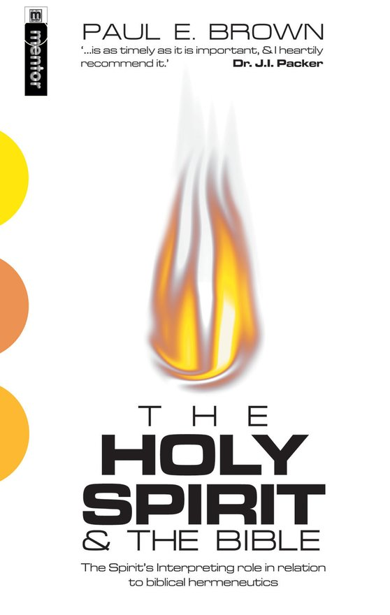 The Holy Spirit And the Bible, The Spirit's interpreting role in relation to Biblical Hermeneutics