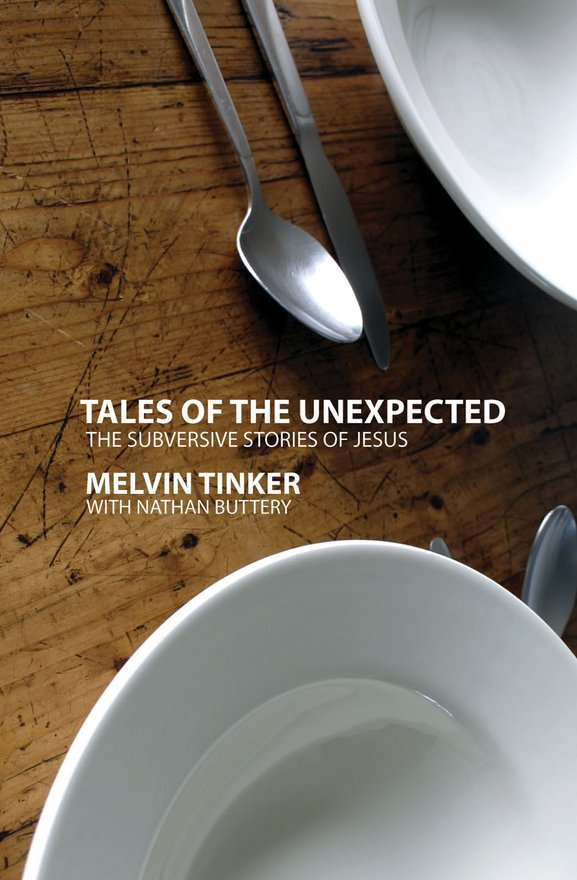 Tales of the Unexpected, The Subversive Stories of Jesus