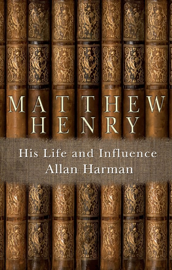 Matthew Henry, His Life and Influence