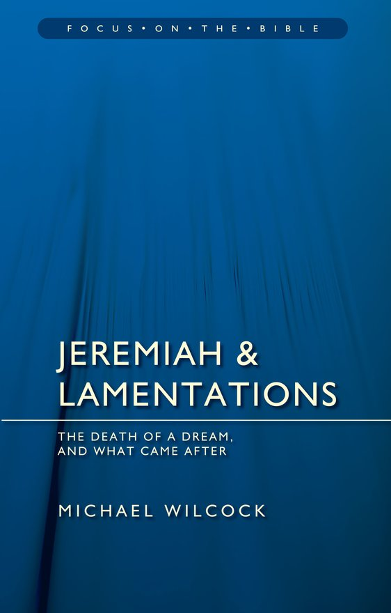 Jeremiah & Lamentations, The death of a dream and what came after