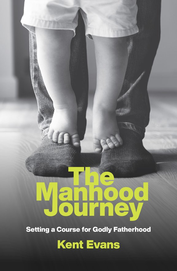 The Manhood Journey, Setting a Course for Godly Fatherhood