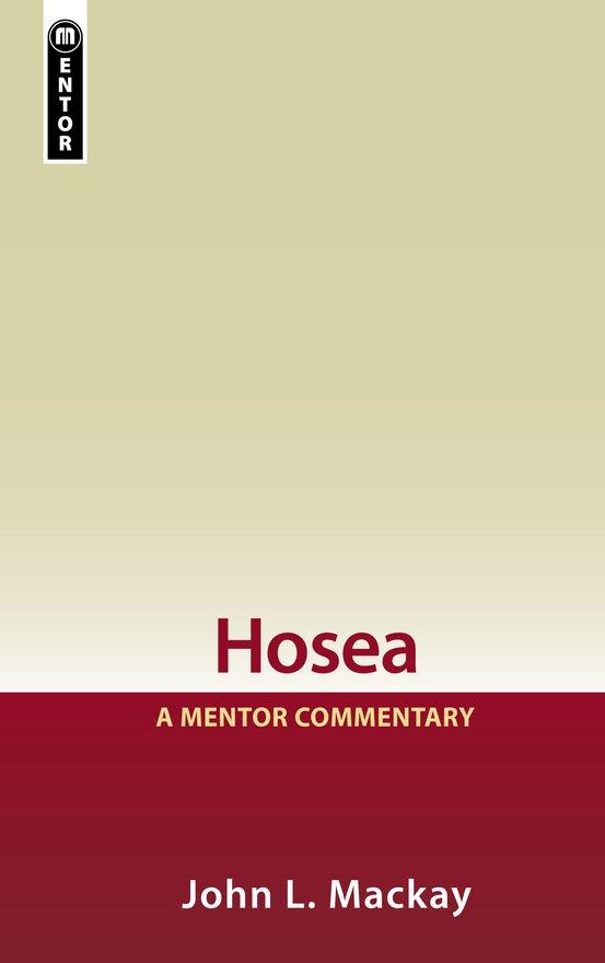 Hosea, A Mentor Commentary