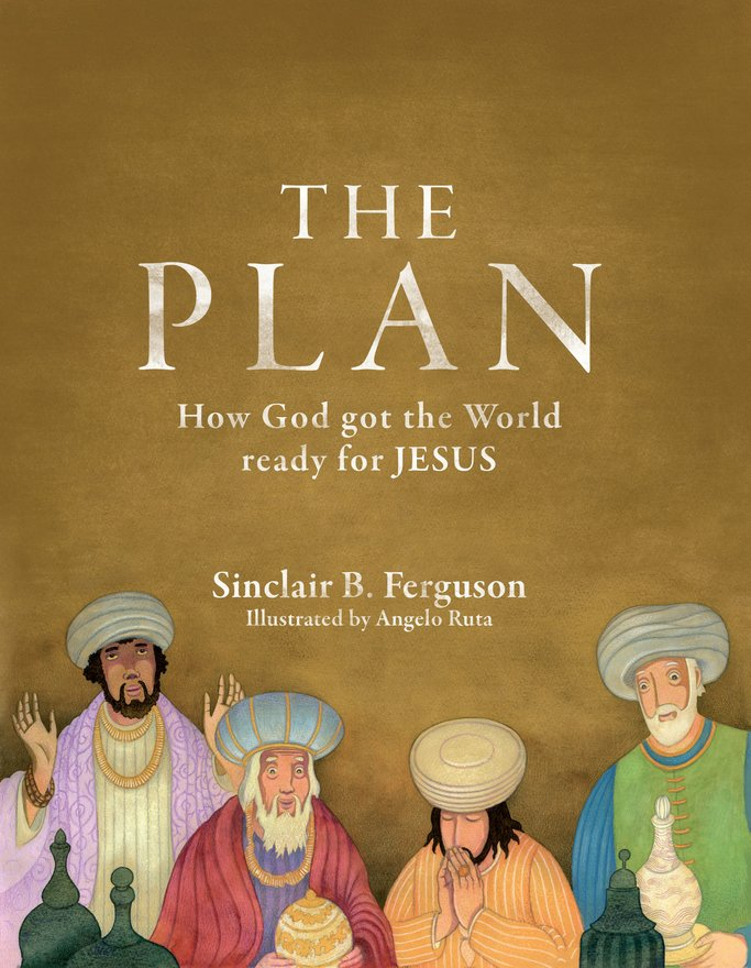 The Plan, How God got the World ready for Jesus