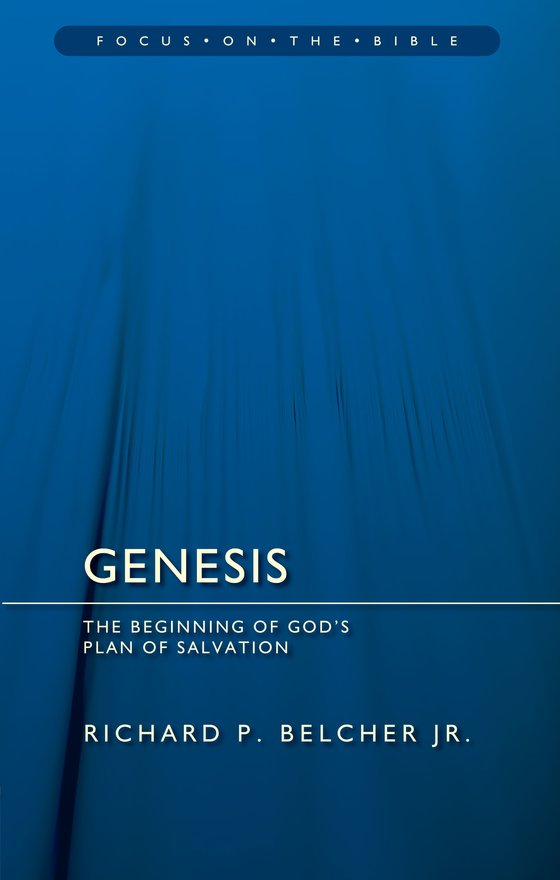 Genesis, The Beginning of God's Plan of Salvation