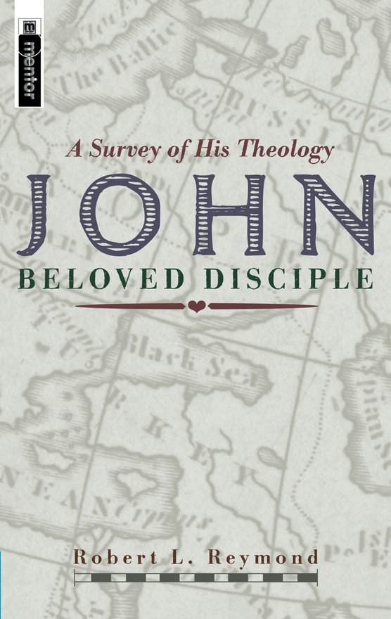 John - Beloved Disciple, A Survey of his theology