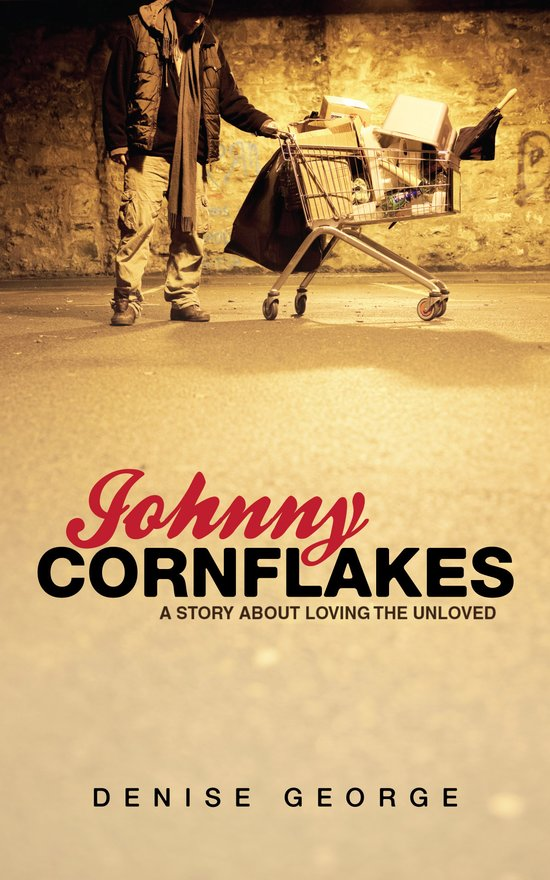 Johnny Cornflakes, A Story about Loving the Unloved